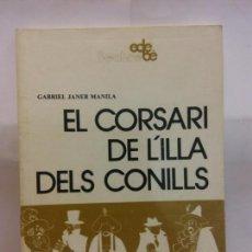Libros de segunda mano: STQ.GABRIEL JANER MANILA.EL CORSARI DE LÍLLA DELS CONILLS.EDT, EDEBE.. . Lote 155118998