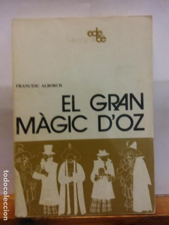 STQ.FRANCESC ALBORCH.EL GRAN MAGIC D´OZ.EDT, EDEBE.. (Libros de Segunda Mano (posteriores a 1936) - Literatura - Teatro)