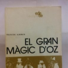 Libros de segunda mano: STQ.FRANCESC ALBORCH.EL GRAN MAGIC D´OZ.EDT, EDEBE.. . Lote 155119766