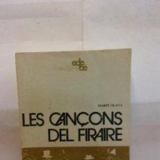 Libros de segunda mano: STQ.MARTI OLAYA.LES CANÇOS DEL FIRAIRE.EDT, EDEBE.. . Lote 155120086