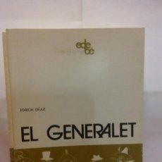 Libros de segunda mano: STQ.JORGE DIAZ.EL GENERALET.EDT, EDEBE.. . Lote 155121258