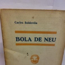Libros de segunda mano: STQ.CARLES SOLDEVILLA.BOLA DE NEU.EDT, MILLA... Lote 155216270