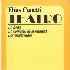 Livros em segunda mão: ELÍAS CANETTI : TEATRO (LA BODA / LA COMEDIA DE LA VANIDAD / LOS EMPLAZADOS). MUCHNIK EDS, 1982. Lote 155293414
