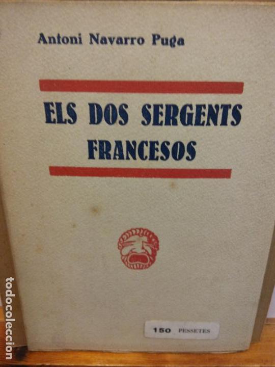 STQ.ANTONI NAVARRO.ELS DOS SERGENTS FRANCESOS.EDT, MILLA.. (Libros de Segunda Mano (posteriores a 1936) - Literatura - Teatro)