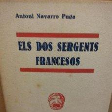 Libros de segunda mano: STQ.ANTONI NAVARRO.ELS DOS SERGENTS FRANCESOS.EDT, MILLA... Lote 155582550