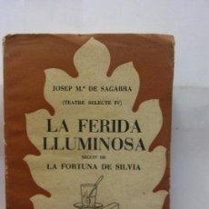 Libros de segunda mano: STQ.JOSEP MA DE SAGARRA.LA FERIDA LLUMINOSA.EDT, SELECTA... Lote 155766114