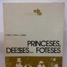 Libros de segunda mano: STQ.NURIA TUBAU.PRINCESES, DEESSES..FOTESES.EDT, EDEBE.... Lote 155793038