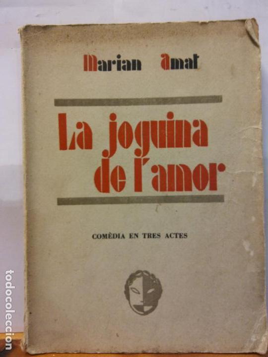 STQ.MARIAN AMAT.LA JOGUINA DE L´AMOR.EDT, BARCELONA.. (Libros de Segunda Mano (posteriores a 1936) - Literatura - Teatro)