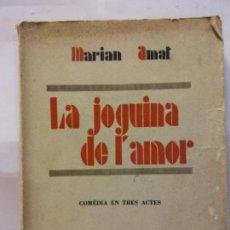 Libros de segunda mano: STQ.MARIAN AMAT.LA JOGUINA DE L´AMOR.EDT, BARCELONA... Lote 155799050