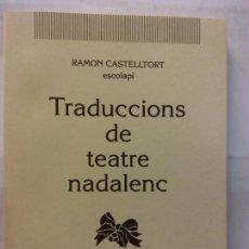 Libros de segunda mano: BJS.RAMON CASTELLTORT.TRADUCCIONS DE TEATRE NADALENC.EDT, NADAL... Lote 155799746