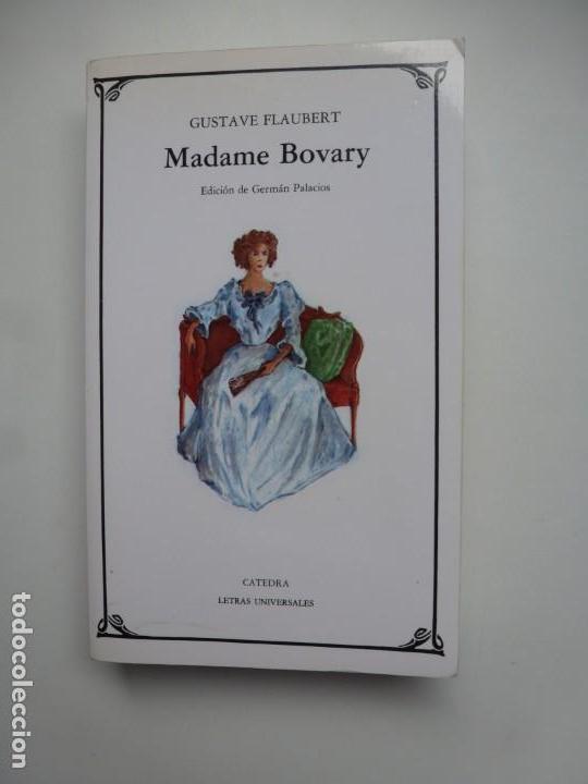 MADAME BOVARY. GUSTAVE FLAUBERT. CÁTEDRA LETRAS UNIVERSALES (Libros de Segunda Mano (posteriores a 1936) - Literatura - Teatro)