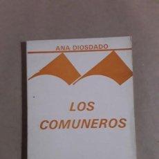 Libros de segunda mano: LOS COMUNEROS,ANA DIOSDADO,COLECCION TEATRAL DE AUTORES ESPAÑOLES. Lote 156296842