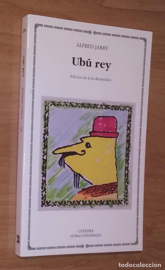ALFRED JARRY - UBÚ REY - CÁTEDRA, 2007 (Libros de Segunda Mano (posteriores a 1936) - Literatura - Teatro)