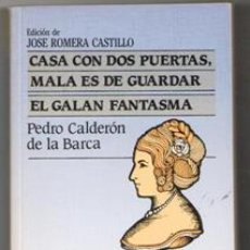 Libros de segunda mano: CASA CON DOS PUERTAS, MALA ES DE GUARDAR. EL GALÁN FANTASMA. PEDRO CALDERÓN DE LA BARCA. Lote 156791641