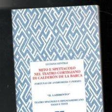 Libros de segunda mano: MITO E SPETTACOLO NEL TEATRO CORTIGIANO DI CALDERÓN DE LA BARCA, LUCIANA GENTILLI. Lote 156791713