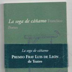 Libros de segunda mano: LA SOGA DE CÁÑAMO, FRANCISCO PORTES. Lote 156791821
