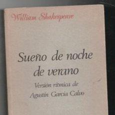 Libros de segunda mano: SUEÑO DE NOCHE DE VERANO, WILLIAM SHAKESPEARE. VERSIÓN AGUSTÍN GARCÍA CALVO. Lote 156792200