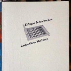 Libros de segunda mano: CARLOS PÉREZ MERINERO . EL LUGAR DE LOS HECHOS. Lote 156956266