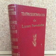 Libros de segunda mano: TEATRO SELECTO CLASICO DE LUCAS FERNANDEZ - ESCELICER - AÑO 1972 - GCH. Lote 156977402