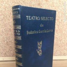 Libros de segunda mano: TEATRO SELECTO DE FEDERICO GARCIA LORCA - ESCELICER - AÑO 1969 - ILUSTRADO - GCH. Lote 156977718