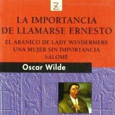 Libros de segunda mano: LA IMPORTANCIA DE LLAMARSE ERNESTO DE ÓSCAR WILDE. Lote 157114946