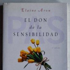 Libros de segunda mano: EL DON DE LA SENSIBILIDAD, LAS PERSONAS ALTAMENTE SENSIBLES, ELAINE ARON. EDICIONES OBELISCO, 2014. Lote 157659142