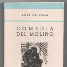 Libros de segunda mano: COMEDIA DEL MOLINO, LOPE DE VEGA. Lote 157997252