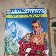 Libros de segunda mano: DON JUAN TENORIO - JOSÉ ZORRILLA - TEATRO SELECTO - 1940. Lote 158728706