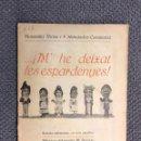 Libros de segunda mano: TEATRO POPULAR EN VALENCIANO. SAINETE. A LA VORA DEL RIU MARE. M'HE DEIXAT LES ESPARDENYES. Lote 159166025
