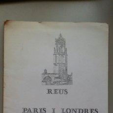 Libros de segunda mano: REUS, PARIS I LONDRES. INICIOS DIRECTOR DE TEATRO LLUÍS PASCUAL. TEATRO FORTUNY DE REUS.19/12/1972. Lote 159328662