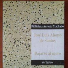 Libros de segunda mano: JOSÉ LUIS ALONSO DE SANTOS: BAJARSE AL MORO. Lote 159854970