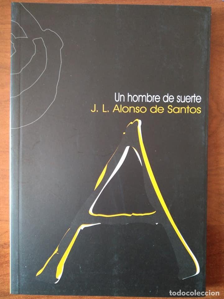 JOSÉ LUIS ALONSO DE SANTOS: UN HOMBRE DE SUERTE (Libros de Segunda Mano (posteriores a 1936) - Literatura - Teatro)