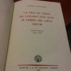 Libros de segunda mano: STQ.JACINTO BENAVENTE.LA VIDA EN VERSO-HA LLEGADO DON JUAN-SERVIR..BRUMART TU LIBRERIA.. Lote 159945378