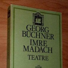 Libros de segunda mano: GEORG BÜCHNER / IMRE MADÁCH - TEATRE - EDICIONS 62, 1985. Lote 37615541