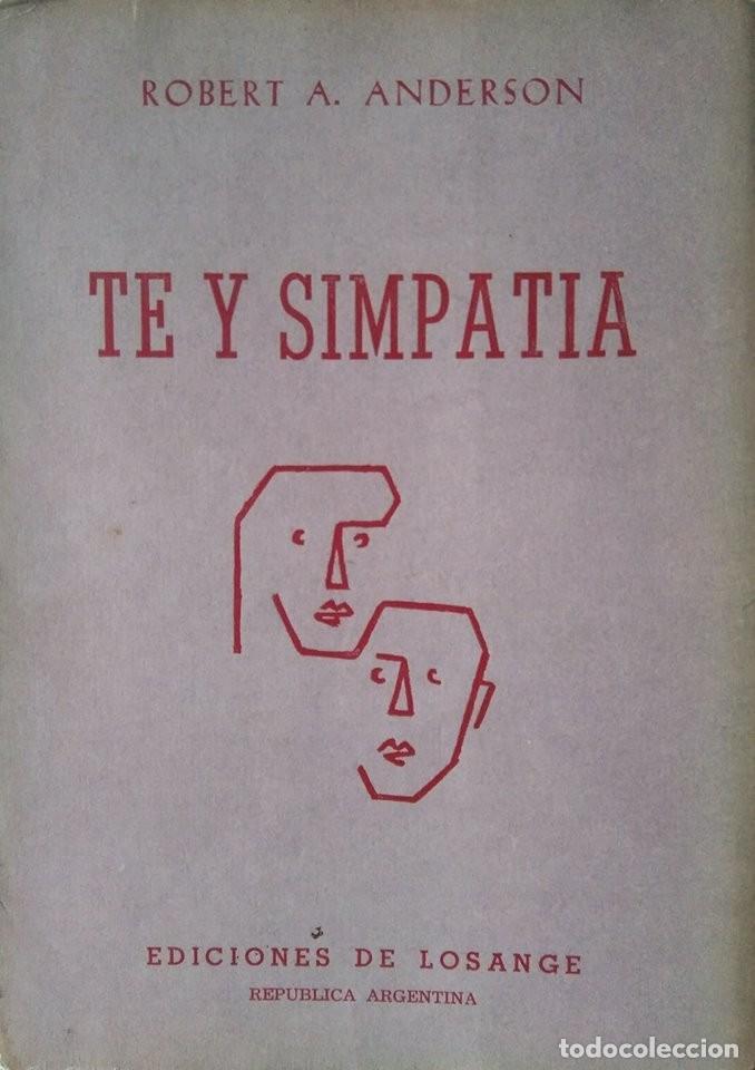 TÉ Y SIMPATÍA. ROBERT A. ANDERSON (Libros de Segunda Mano (posteriores a 1936) - Literatura - Teatro)