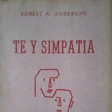 Libros de segunda mano: TÉ Y SIMPATÍA. ROBERT A. ANDERSON. Lote 160101266