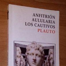 Libros de segunda mano: PLAUTO - ANFITRIÓN / AULULARIA / LOS CAUTIVOS - ALIANZA EDITORIAL, 2010. Lote 133387002