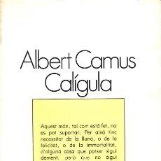 Libros de segunda mano: CALÍGULA - ALBERT CAMUS - EDICIONS 62 - EL GALLINER. L'ESCORPÍ / TEATRE. Lote 160498154