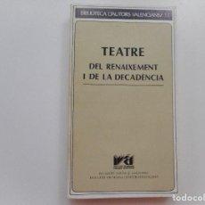 Libros de segunda mano: TEATRE DEL RENAIXEMENT I DE LA DECADÉNCIA Y93607. Lote 160854170