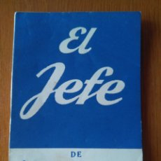 Libros de segunda mano: EL JEFE, JOAQUIN CALVO SOTELO- COLECCIÓN TEATRO N.59- DRAMA EN PROSA ED. ALFIL 1952. Lote 161492981
