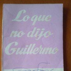 Libros de segunda mano: LO QUE NO DIJO GUILLERMO, CARLOS LLOPIS- COL.TEATRO N.69- ED.ALFIL, 1952. Lote 161494440
