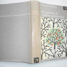 Libros de segunda mano: MIGUEL DELIBES LAS GUERRAS DE NUESTROS ANTEPASADOS Y93768. Lote 161778146