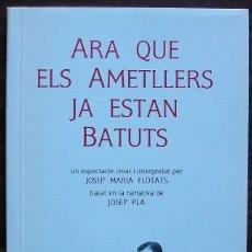 Libros de segunda mano: ARA QUE ELS AMETLLERS JA ESTAN BATUTS. JOSEP PLA, JOSEP MARIA FLOTATS.. Lote 161964446