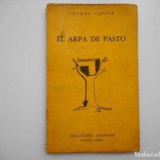 Libros de segunda mano: TRUMAN CAPOTE EL ARPA DE PASTO Y93814 . Lote 162044750