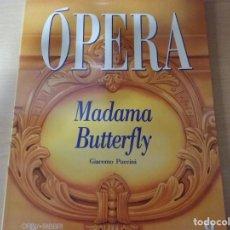 Libros de segunda mano: OPERA. MADAMA BUTTERFLY (TOMO 9) - GIACOMO PUCCINI (EN ESPAÑOL). Lote 162483686