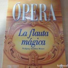 Libros de segunda mano: OPERA. LA FLAUTA MÁGICA (TOMO 8) - MOZART (EN ESPAÑOL). Lote 162493026