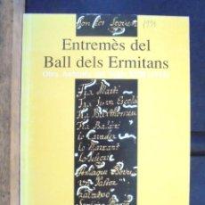 Libros de segunda mano: ENTREMÈS DEL BALL DELS ERMITANS. OBRA ANÒNIMA DEL SEGLE XVIII (1753) IMPECABLE 1991 BANYOLES. Lote 162544058