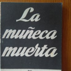 Libros de segunda mano: LA MUÑECA MUERTA DE HORACIO RUIZ DE LA FUENTE. COLECCIÓN TEATRO 148- 1952. Lote 162716073