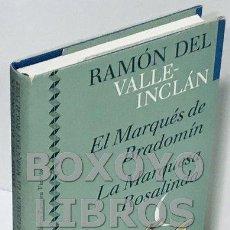 Libros de segunda mano - VALLE-INCLÁN, Ramón del. El marqués de Bradomín. Coloquios románticos/ La marquesa Rosalinda. Farsa - 163739472