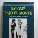 Libros de segunda mano: SALOMÉ BAJO EL MONTE. . Lote 163860174